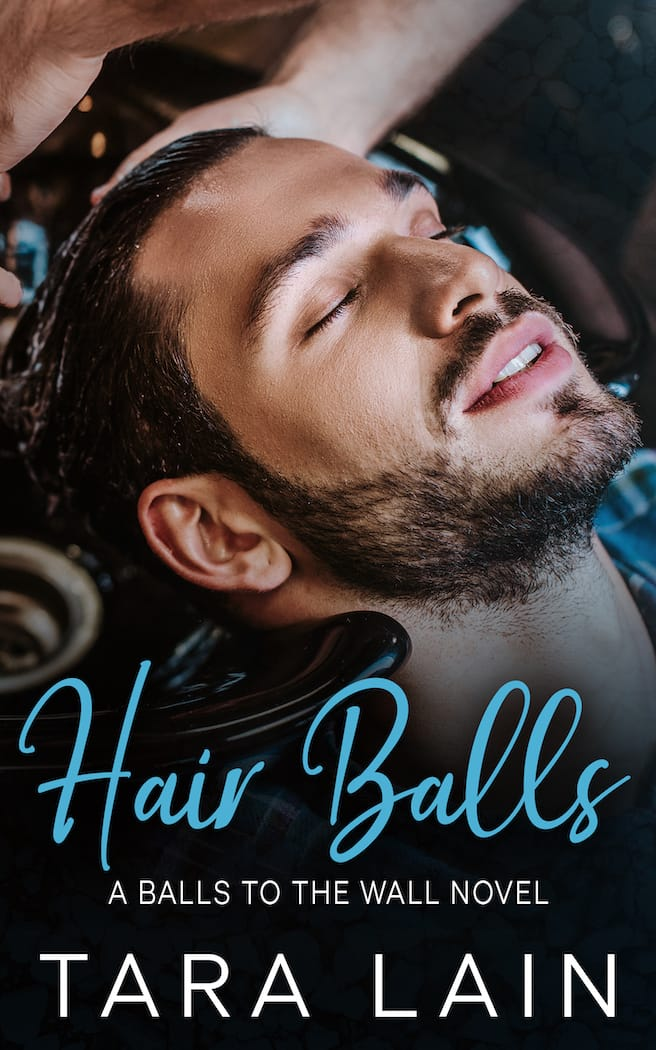 Hair Balls by Tara Lain