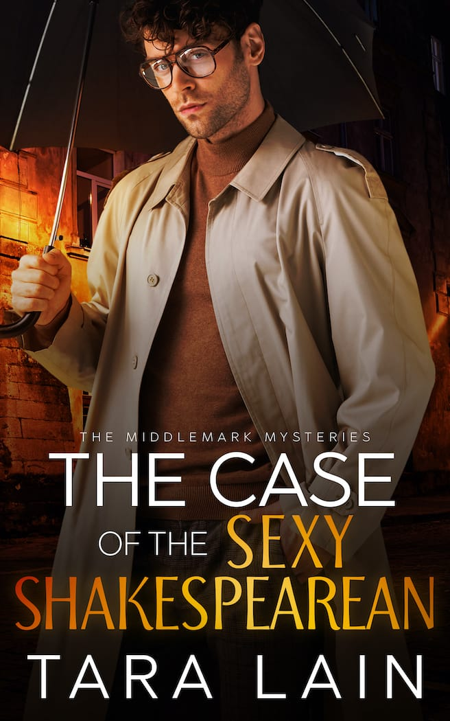 The Case of the Sexy Shakespearean by Tara Lain